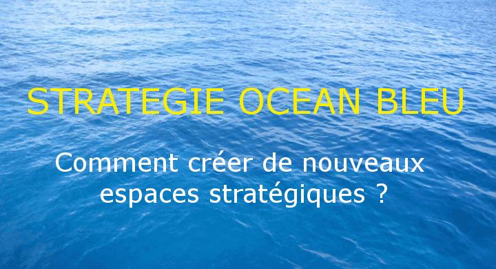 La stratégie Océan Bleu, outil stratégique pour les TPE et les PME